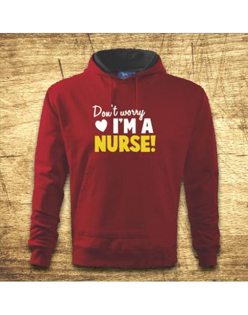 Don´t worry, I´m a nurse!