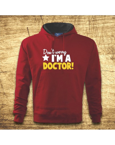 Don´t worry, I´m a doctor!