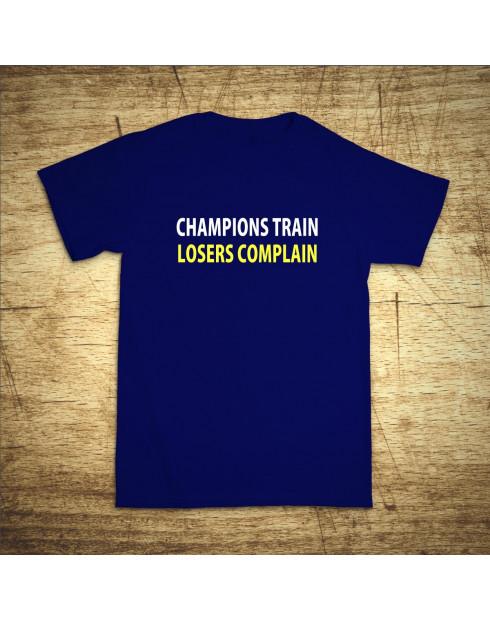 Champions train, losers complain