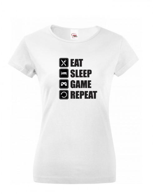 Dámské Geek/hráčské triko EAT, SLEEP, GAME, REPEAT