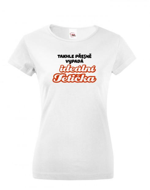 Tričko s potiskem pro tetu - Ideální tetička