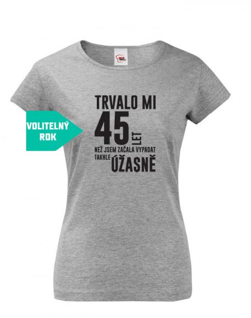 Dámské triko k narozeninám trvalo 50 let než...