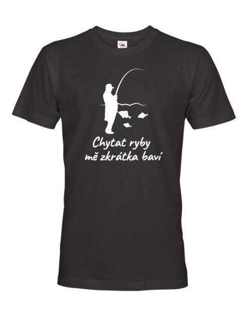 Rybářské tričko Chytat ryby mě zkrátka baví