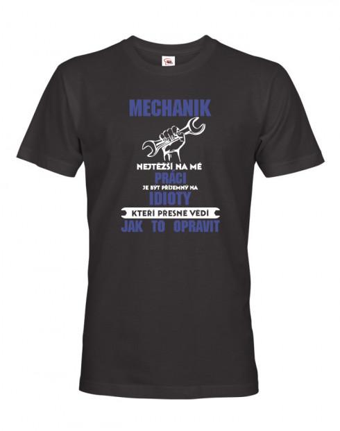 Pánské tričko pro mechaniky - Nejtěžší na mé práci je