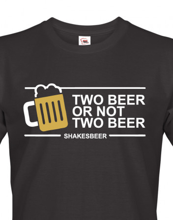 Pánské tričko Two beer or not two beer