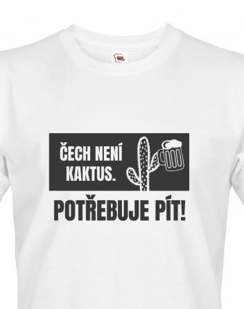 Pánské tričko Čech není kaktus, potřebuje pít