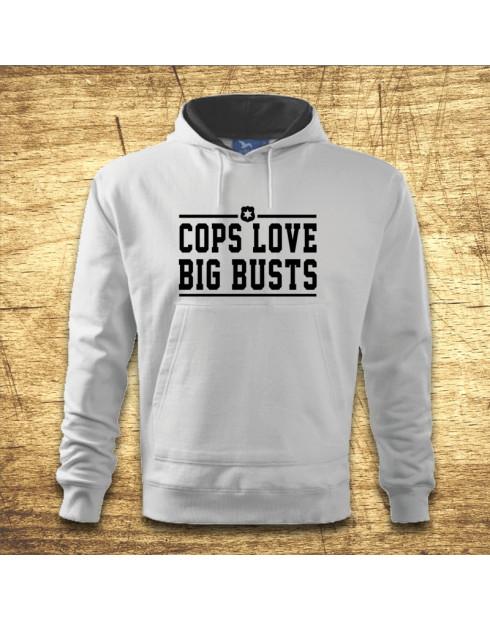 Cops love big busts