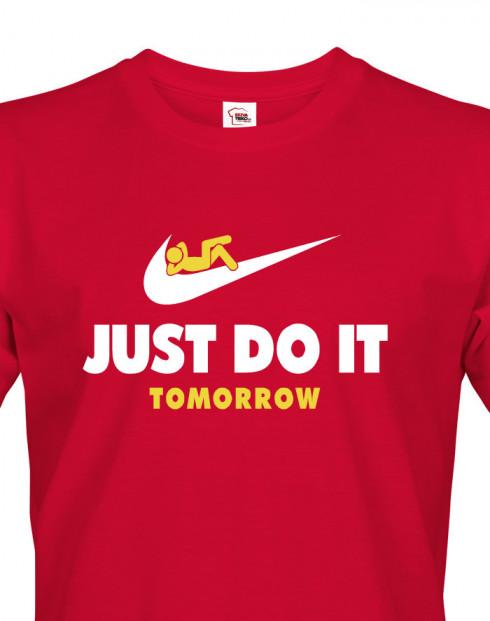 Pánské tričko s potiskem JUST DO IT TOMORROW