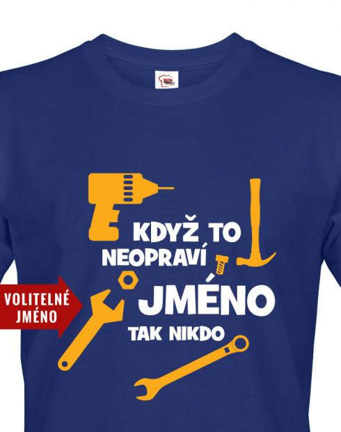 Pánské tričko Když to neopraví ...