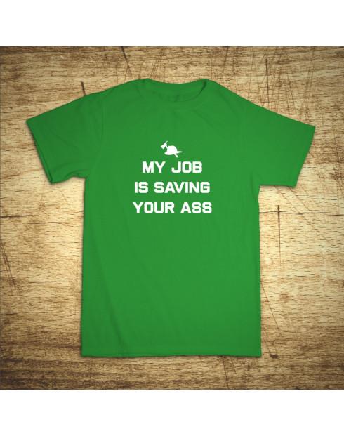 My job is saving your ass