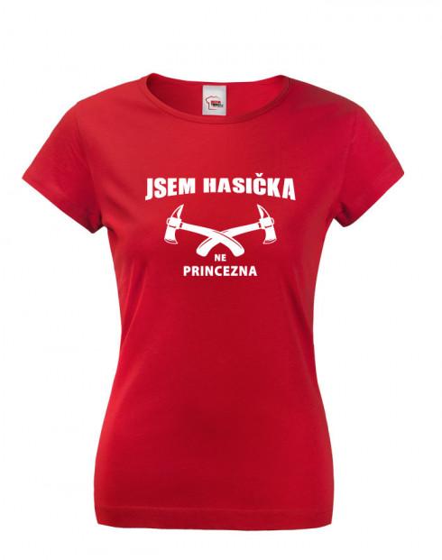 Hasičské tričko Jsem hasička, ne princezna