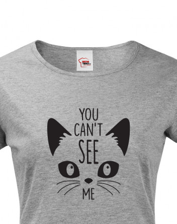 Dámské tričko s kočkou You can´t see me
