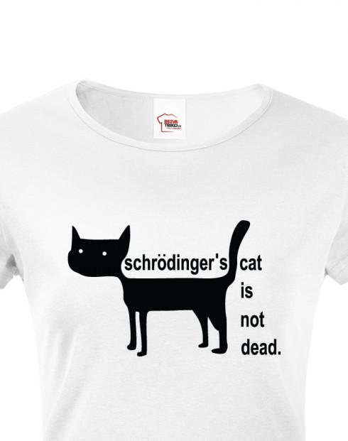 Dámské tričko Schrodinger´s cat is not dead