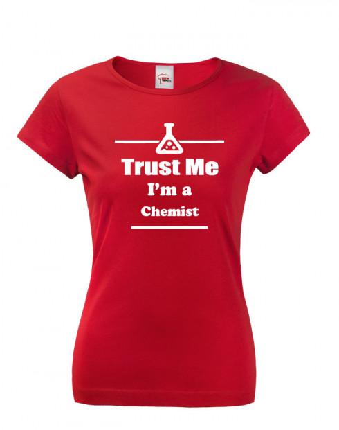 Dámské tričko pro chemiky Trust me, I´m a chemist
