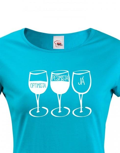 Dámské tričko Pesimista, optimista, já