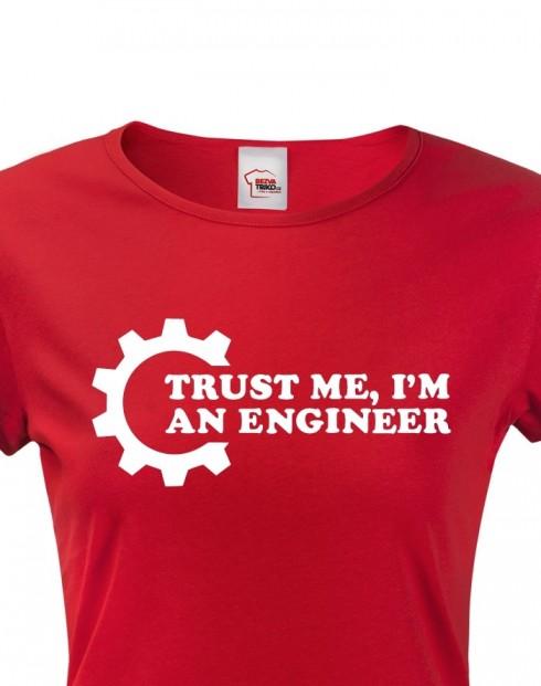 Dámské tričko Trust me, I´m an engineer