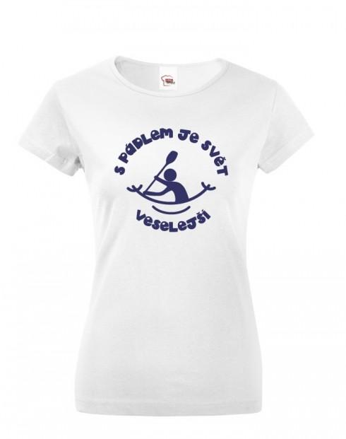 Dámské tričko S pádlem je svět veselejší