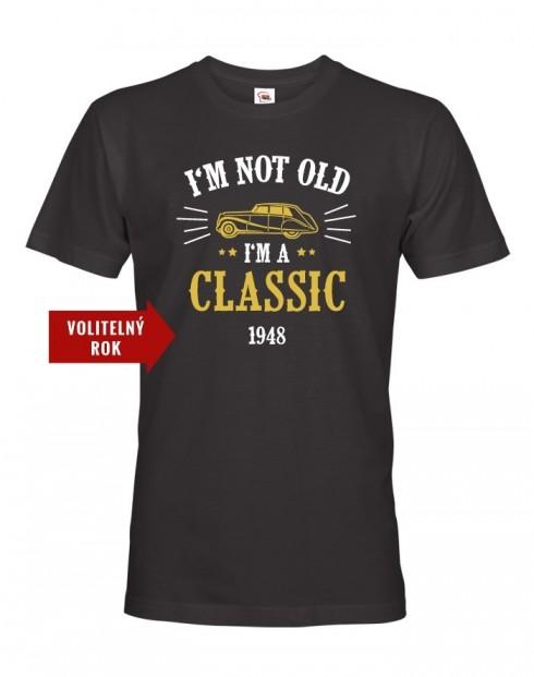 Pánské tričko I'm Not Old I'm A Classic