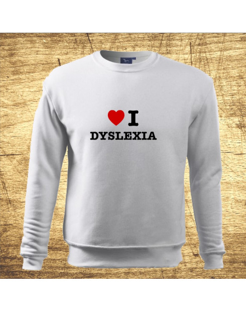 I love dyslexia