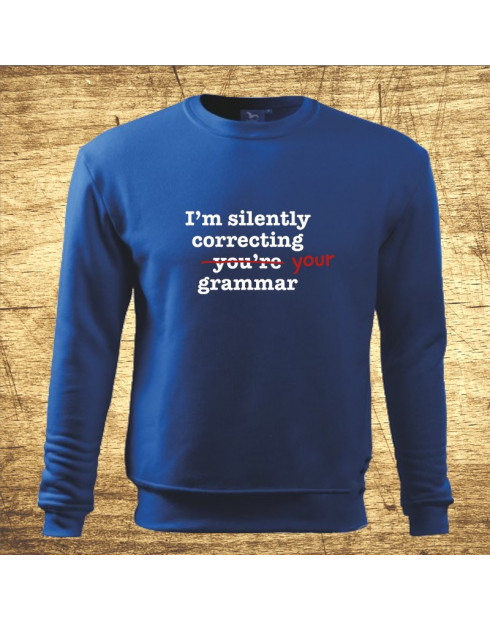 I´m silently correcting your grammar
