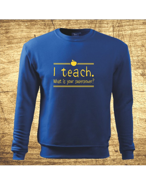 I teach. What is your superpower?