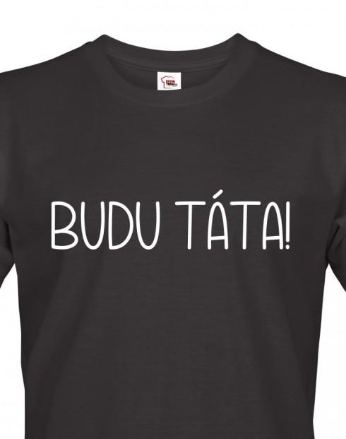 Pánské tričko Budu táta!