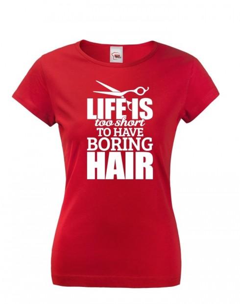 Dámské tričko Boring Hair