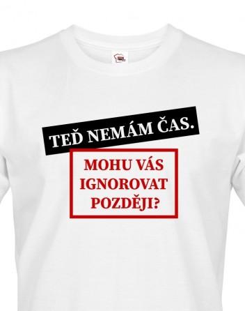 Pánské tričko Mohu vás ignorovat
