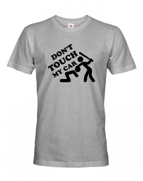 Pánské tričko Don't touch my Car
