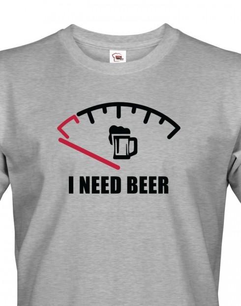 Vtipné tričko I need Beer