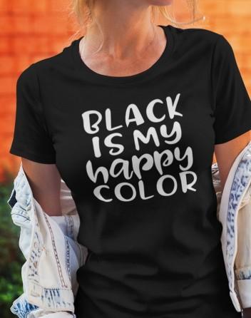Dámské tričko Black is my happy Color