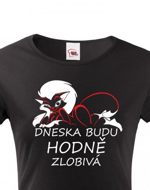 Dámské tričko Dneska budu hodně zlobivá