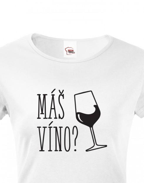 Dámské tričko Máš víno?