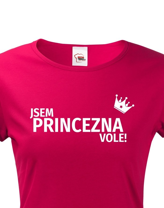Dámské tričko Jsem princezna vole
