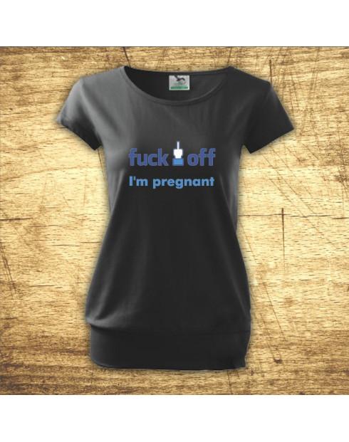 Tričko pro těhotné Fuck off, I´m pregnant