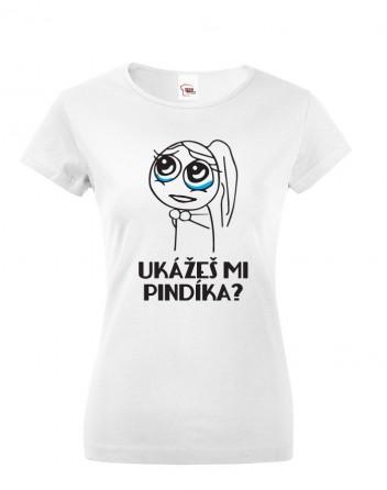 Dámské tričko Ukážeš mi pindíka