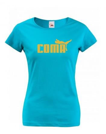 Dámské tričko s vtipným potiskem Coma