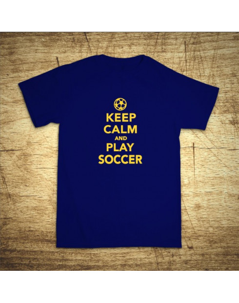 Keep calm and play soccer