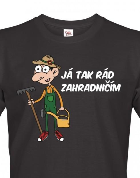 Pánské tričko - Já tak rád zahradnicím
