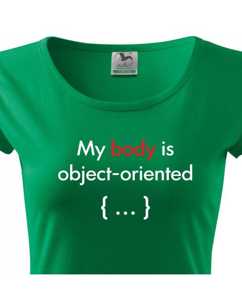 Dámské tričko pro programátorky My body is object oriented